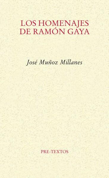 Los homenajes de Ramón Gaya de José Muñoz Millanes